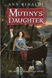 Mutiny's Daughter (0064410102) by Rinaldi, Ann