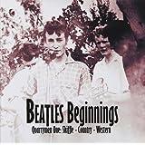 Beatles Beginnings: Volume One: Quarrymen - Skiffle - Country - Western