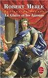 echange, troc Robert Merle - Fortune de France, tome XIII : Le Glaive et les Amours