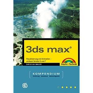 eBook Cover für  3ds max Kompendium Mit Erg auml nzungsband Visualisierung und Animation Version 6 und 7 2 Bde