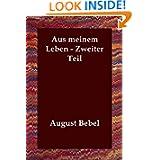 Aus meinem Leben - Zweiter Teil (German Edition)