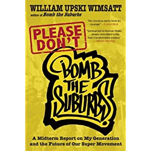 Please Don't Bomb the Suburbs: A Midrerm Report on My Generation and the Future of Our Super Movement, Wimsatt, William Upski