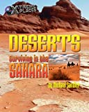 Deserts: Surviving in the Sahara (X-Treme Places)