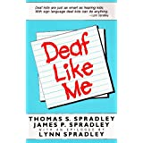 Deaf Like Me ~ James P. Spradley