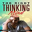 The Right Thinking Mind Audiobook by Azuka Chinonso Igwegbe Narrated by Roger Gray