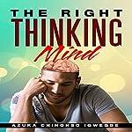 The Right Thinking Mind | Azuka Chinonso Igwegbe