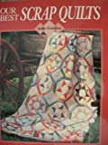 Our best scrap quilts (Quilts made easy) (0848712625) by Oxmoor House