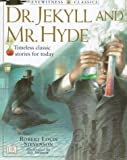 DK Classics: Dr. Jekyll and Mr. Hyde