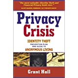 Privacy Crisis: Identity Theft Prevention Plan and Guide to Anonymous Living ~ Grant Hall