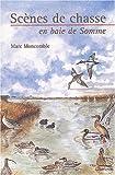 echange, troc Marc Moncomble - Scènes de chasse en baie de Somme