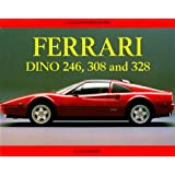 The Ferrari Dino 246, 308 and 328 (Collector's Guide)