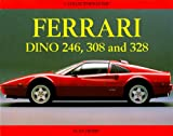 Ferrari Dino 246, 308 and 328: A Collector's Guide Alan Henry