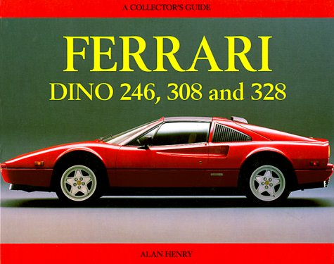 Ferrari Dino 246, 308 and 328: A Collector's Guide