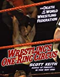 The Death Of The World Wrestling Federation : Wrestling's One-Ring Circus