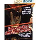 Wrestling's One Ring Circus: The Death of the World Wrestling Federation