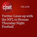 Twitter Lines up with the NFL to Stream Thursday Night Football | Katie Collins,Terry Collins