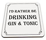 I'd Rather Be Drinking Gin & Tonic Funny Novelty Glossy Mug Coaster