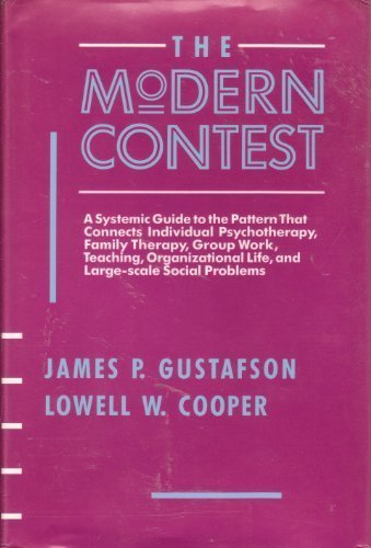 The Modern Contest: A Systemic Guide to the Pattern That Connects Individual Psychotherapy, Family Therapy, Group Work,