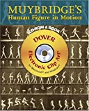 Muybridge's Human Figure in Motion CD-ROM and Book (Electronic Clip Art)