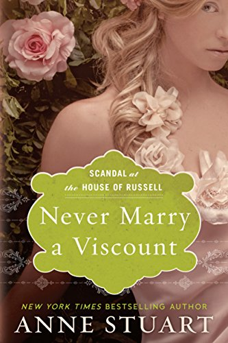 Anne Stuart - Never Marry a Viscount (Scandal at the House of Russell, Book Three)