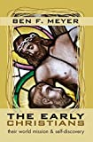 img - for The Early Christians: Their World Mission & Self-Discovery book / textbook / text book