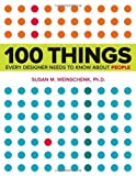 img - for 100 Things Every Designer Needs to Know About People (Voices That Matter) 1st (first) edition by Weinschenk, Susan published by New Riders (2011) [Paperback] book / textbook / text book