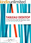 Tableau Desktop: A Practical Guide fo...