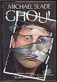 Michael Slade Ghoul