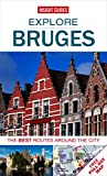 Insight Guides: Explore Bruges: The best routes around the city (Insight Explore Guides)
