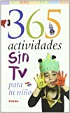 365 Actividades Sin TV Para Tu Nino / 365 TV-Free Activities For Your Child (El Mundo Del Nino / Kids World) (Spanish Edition)