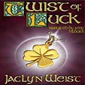 Twist of Luck: The Luck Series, Book 2 | Jaclyn Weist