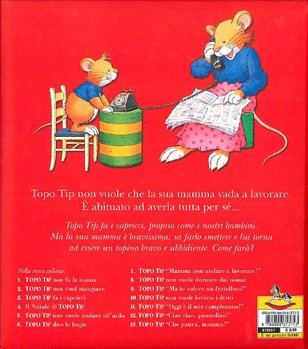 Libro topo tip mamma non andare a lavorare di anna casalis for Topo tip giocattoli