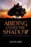 img - for Abiding Under The Shadow: God's Call To Return To Covenant Relationship For His People book / textbook / text book