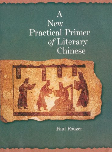A New Practical Primer of Literary Chinese (Harvard East...