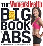 By Adam Bornstein - The Womens Health Big Book of Abs: Sculpt a Lean, Sexy Stomach in Just 4 Weeks! (1st Edition) (4.8.2012)
