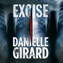 Excise: Dr. Schwartzman, Book 2 Audiobook by Danielle Girard Narrated by Shannon McManus