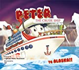Peter the Cruise Ship, To Alaska!!