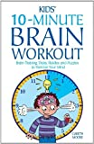 Kids' 10-minute Brain Workout: Brain-Training Tricks, Riddles and Puzzles to Exercise Your Mind by Moore, Gareth (2006) Paperback