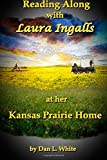 Reading Along with Laura Ingalls at her Kansas Prairie Home