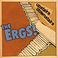 The Ergs! - Upstairs/Downstairs