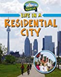 Life in a Residential City (Learn about Urban Life)