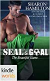 Game For Love: The Beautiful Game: SEALs Goal (Kindle Worlds Novella)