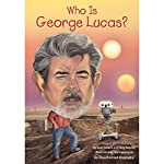 Who Is George Lucas?: Who Was...? | Pamela D. Pollack,Meg Belviso