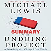 Summary: The Undoing Project: A Friendship That Changed Our Minds   [Billionaire Mind Publishing]