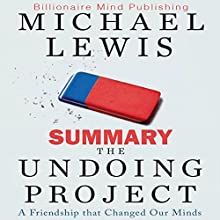 Summary: The Undoing Project: A Friendship That Changed Our Minds | Livre audio Auteur(s) :  Billionaire Mind Publishing Narrateur(s) : Jim Ellis