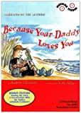 Because Your Daddy Loves You (Children's Picture Books on Video)
