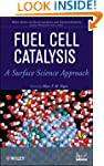 Fuel Cell Catalysis: A Surface Scienc...