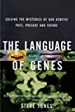 The Language of Genes: Solving the Mysteries of Our Genetic Past, Present and Future (0385474288) by Jones, Steve