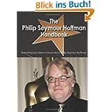 The Philip Seymour Hoffman Handbook - Everything You Need to Know About Philip Seymour Hoffman