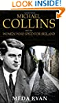 Michael Collins and the Women Who Spi...